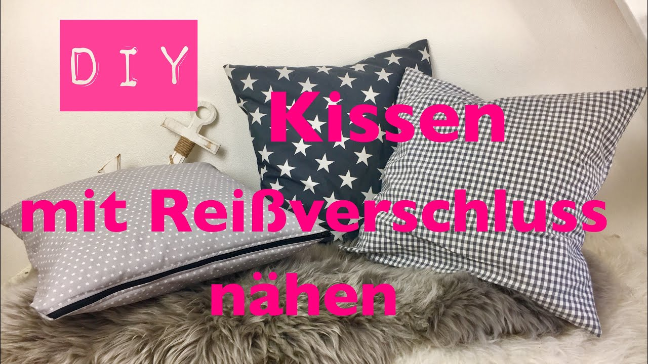 diy kissen mit rei verschluss n hen n hen f r anf nger diy kajuete youtube. Black Bedroom Furniture Sets. Home Design Ideas