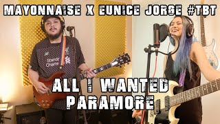 All I Wanted - Paramore | Mayonnaise x Eunice Jorge #TBT