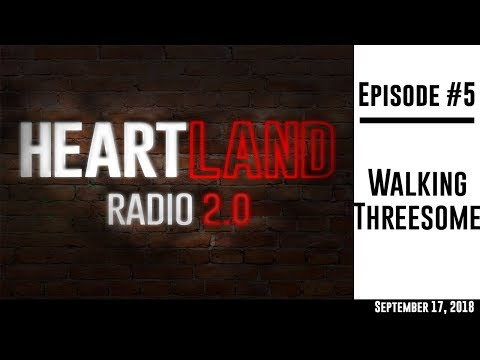 Heartland Radio 2.0 Episode 5: Walking Threesome thumbnail