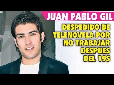 Juan Pablo Gil sale de novela por no querer ir a llamado después del sismo