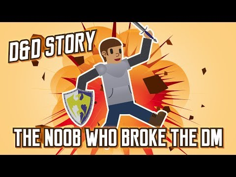 D&D Story: The NOOB Who Broke the DM