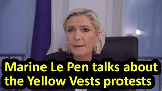 Marine Le Pen talks about Yellow Vests protests + Emmanuel Macron, Gilets Jaunes, English subtitles