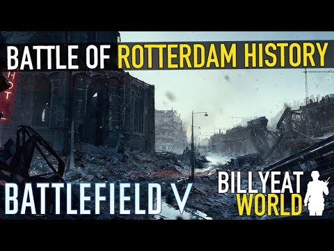 Real History: BATTLEFIELD V: The Devastation of Rotterdam