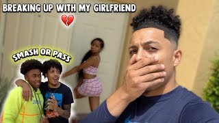 BREAKING UP w/ My Girlfriend For A Day! | Ft. SMASH Or PASS!