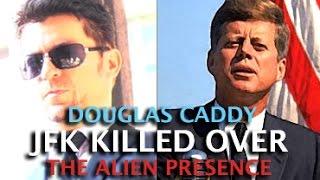 CIA INSIDER EXPOSES: JFK KILLED OVER THE ALIEN PRESENCE! DOUGLAS CADDY & DARK JOURNALIST