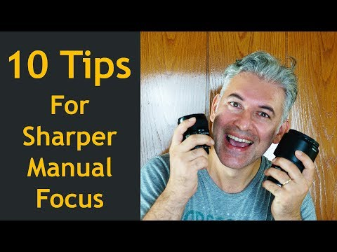 10 Tips For Sharper Manuel Focus Photos (English Subtitles)