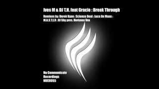 Ives M & DJ T.H. feat Gracie - Break Through (Derek Ryan Remix)