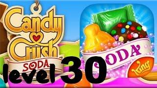 Candy Crush Soda Saga Level 30 - 3 Stars Walkthrough - No Booster HD