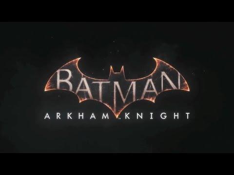 BATMAN: РЫЦАРЬ АРКХЕМА - ТРЕЙЛЕР - Геймплей Часть 1 - [PC|PS4|XBO] - 02/06/2015