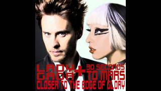 MASHUP: Closer to the Edge of Glory (Lady GaGa vs. 30 Seconds to Mars) (By SoraOfOhio)