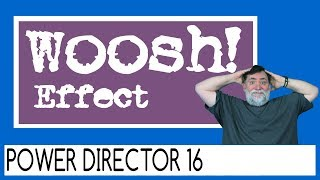 PowerDirector 16 - Woosh Transition Effect Tutorial