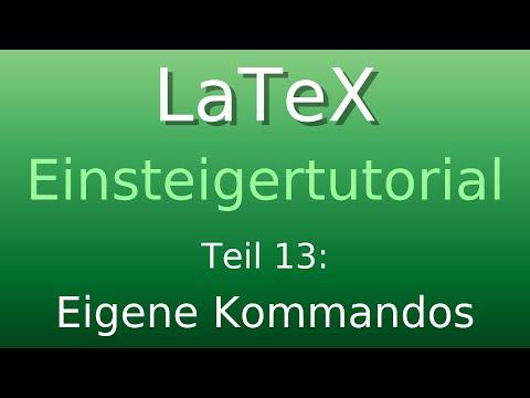LaTeX Tutorial 13: Eigene LaTeX Kommandos