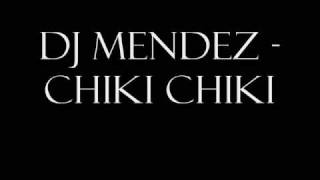 Download Dj Mendez - Chiki Chiki MP3 song and Music Video