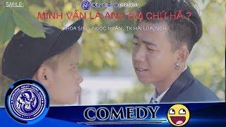 Hài Hước Vui Nhộn Nhịp: MÌNH VẪN LÀ ANH EM CHỨ HẢ !!! - KAYAclub (Smile) FULL HD