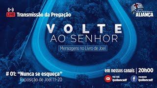 Nunca se esqueça! | Joel 1:1--20 | Pr. Dilsilei Monteiro | IP Aliança