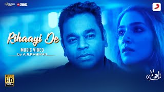 Rihaayi De feat. @A. R. Rahman  | Mimi | Kriti Sanon, Pankaj Tripathi | Amitabh B