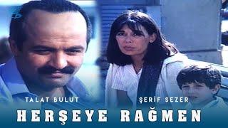 Herşeye Rağmen - HD Türk Filmi