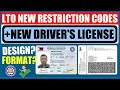 LTO NEW RESTRICTION CODE + NEW DRIVER'S LICENSE DESIGN? FORMAT?