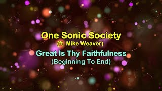 Great Is Thy Faithfulness (Beginning To End) - One Sonic Society (ft Mike Weaver) lyrics HD
