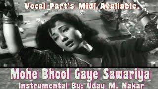 MOHE BHOOL GAYE SANWARIYAN (INSTRUMENTAL) BY- UDAY M.NAKAR