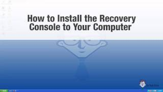 How to Install and Run the Microsoft Windows XP Recovery Console