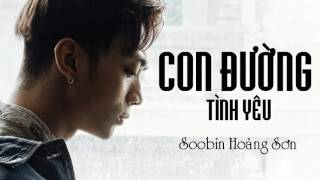 ❖Con đường tình yêu   Soobin Hoàng Sơn   MV Audio
