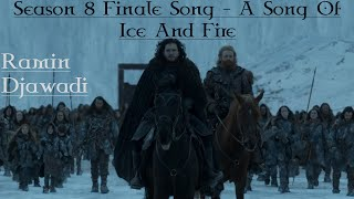 Gambar cover A Song Of Ice And Fire / Ramin Djawadi / Finale Song / Ending Music / Game Of Thrones Season 8