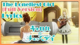 The Loneliest Girl Full Version With Lyrics | Carole & Tuesday [1080p]