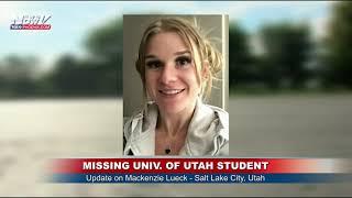 FOX 10 XTRA NEWS AT 7: Latest on missing Univ. of Utah student Mackenzie Lueck