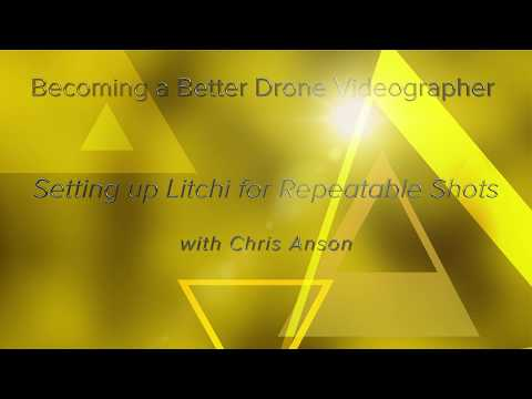 Becoming a Better Drone Videographer: Repeatable Shots using