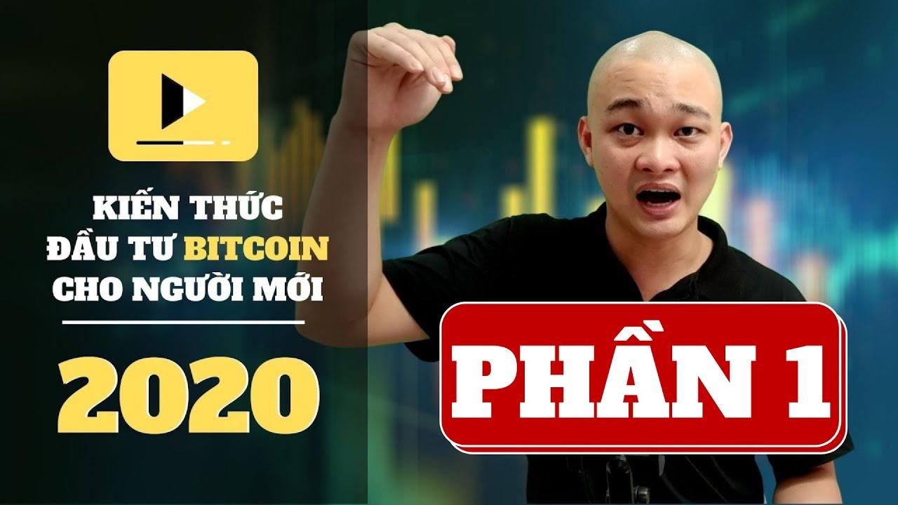 Kiến Thức Đầu Tư Bitcoin, Crypto Cho Người Mới 2020
