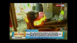 Baixar PHL, ikalawang bansa sa WPR sa dami ng mga namamatay dahil sa household air pollution