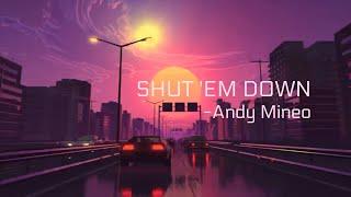 Shut 'Em Down - Andy Mineo (Lyric Video)