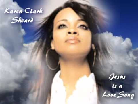 Karen Clark Sheard-Jesus Is a Love Song + Reprise