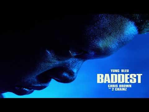 Yung Bleu, Chris Brown & 2 Chainz - Baddest (Audio)