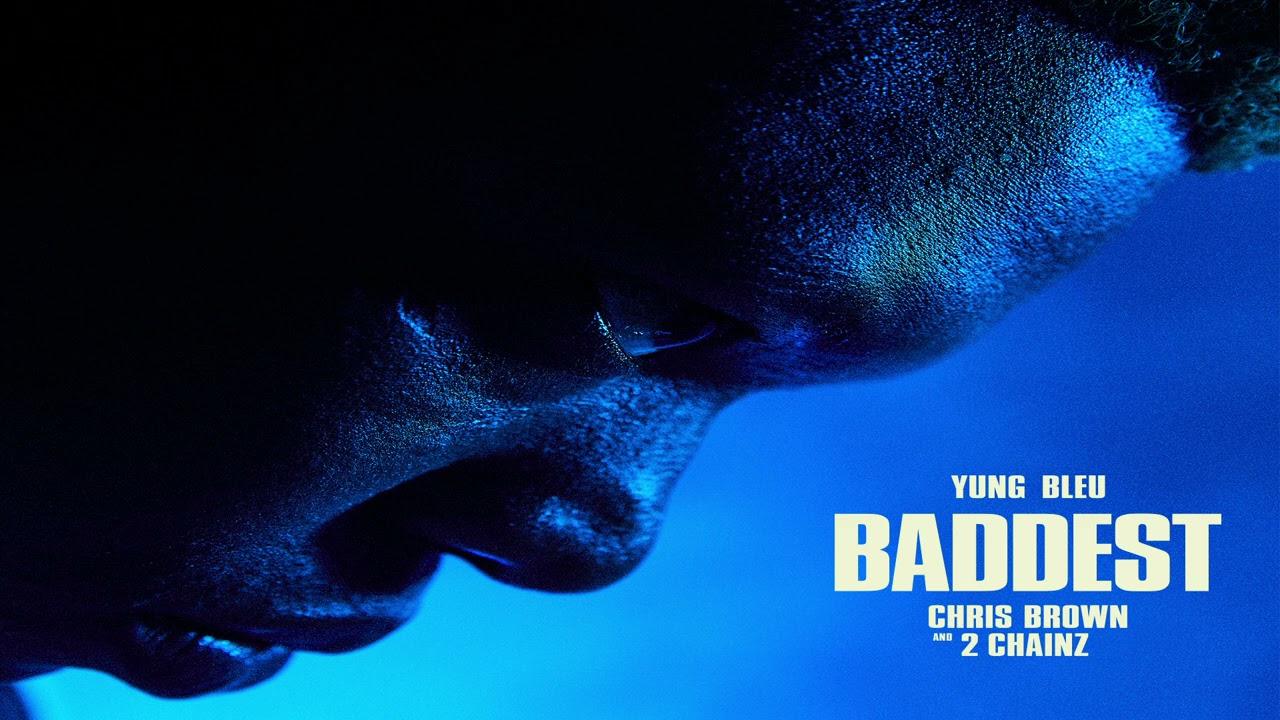 Download Yung Bleu, Chris Brown & 2 Chainz - Baddest (Audio)