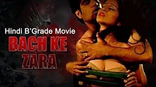 Repeat youtube video Hot B'Grade Movie (HD)- Bach Ke Zara - Uncensored Hot Hindi Movie - HD 1080p