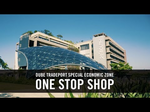 Dube TradePort Special Economic Zone: One Stop Shop