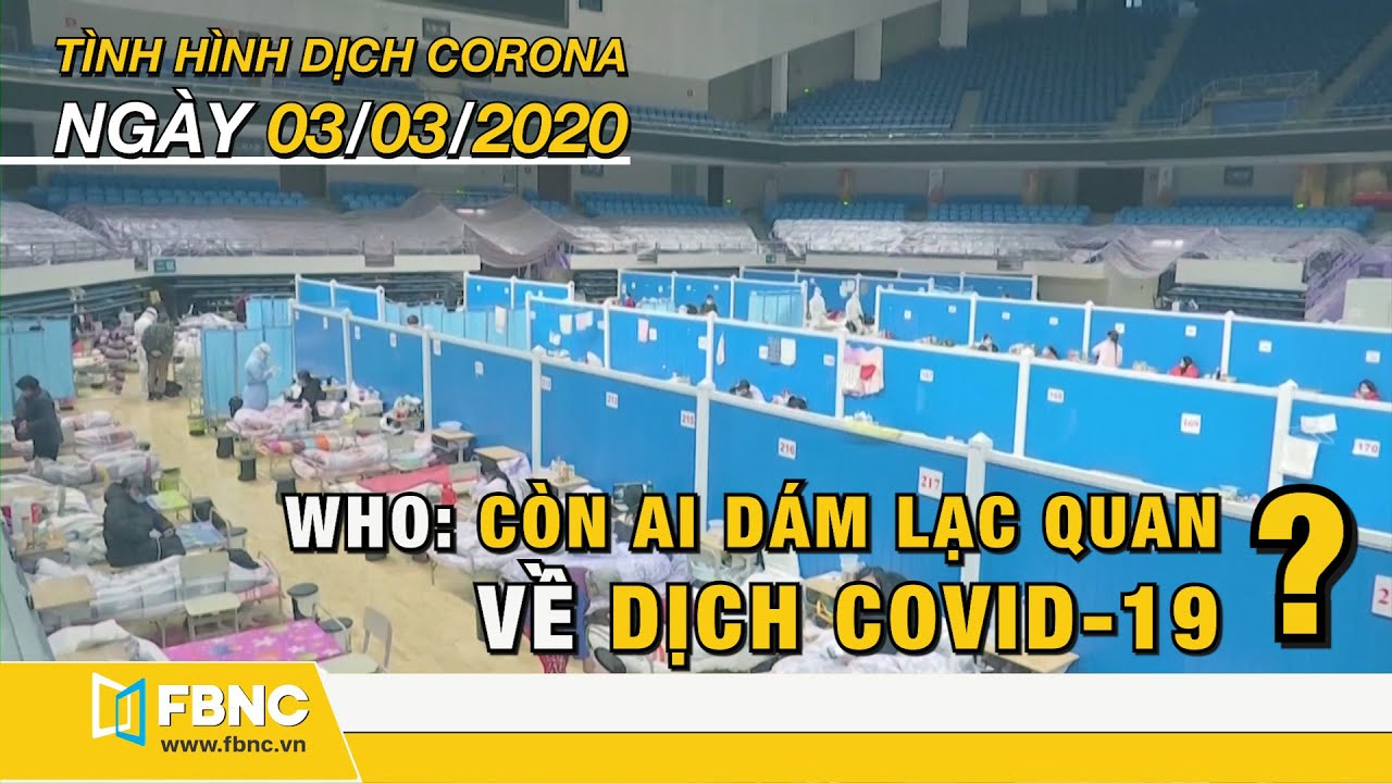 Tin tức dịch corona mới nhất ngày 3 tháng 3,2020 | Cập nhật tình hình dịch Covid-19