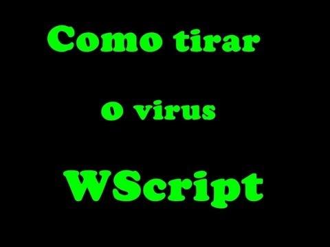 Como retirar o vírus wscript.exe Funcional 2017
