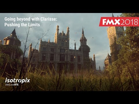 FMX 2018: Going beyond with Clarisse / Pushing the limits