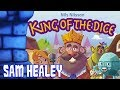 King of the Dice Review with Sam Healey