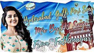 HYDERABAD GALLI PORI SONG MIX BY DJ SANJU FROM FATHENAGER