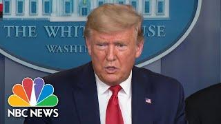 Trump, White House Coronavirus Task Force Hold Briefing | NBC News