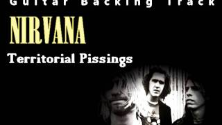 Nirvana - Territorial pissings (Guitar - Backing Track) w/ Vocals
