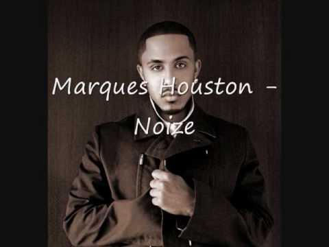 Marques Houston  Noize