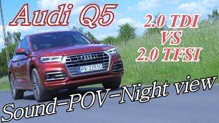 audi q5 test sound pov night view 2 0 tdi 190hp vs 2 0 tfsi 252hp