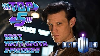 Top 5 Best Matt Smith Doctor Who Episodes