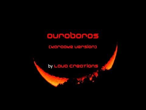 Ouroboros karaoke version by Lava Creations