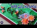 CARA MUDAH MEMBUAT PAPER QUILLING BENTUK BUNGA DARI MAJALAH BEKAS | DIY HOME DECOR